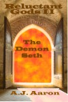 Reluctant Gods II - The Demon Seth - A.J. Aaron