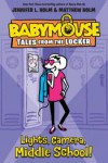 Lights, Camera, Middle School! (Babymouse Tales from the Locker) - Jennifer L. Holm, Matthew Holm
