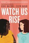 Watch Us Rise - Renée Watson