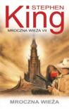 Mroczna Wieża (Mroczna Wieża, #7) - Zbigniew A. Królicki, Stephen King