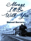 Always I'll Be With You - Manuel Barrero