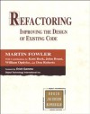 Refactoring: Improving the Design of Existing Code (Addison-Wesley Object Technology Series) - Martin Fowler, Beck,  Kent, Brant,  John, Opdyke,  William