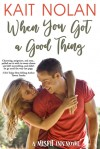 When You Got A Good Thing (The Misfit Inn Book 1) - Kait Nolan, The Forge Book Finishing