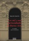 Las mil y una curiosidades de Buenos Aires - Diego M. Zigiotto
