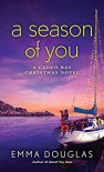 A Season of You: A Cloud Bay Christmas Novel - Emma Douglas