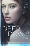 Deep Down (Lockhart Brothers Book 1) - Brenda Rothert