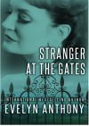Stranger at the Gates - Evelyn Anthony