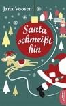 Santa schmeißt hin - Jana Voosen