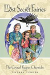 The Lost Secret of Fairies - Tiffany Turner