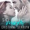 So Much More - Cristiane Serruya