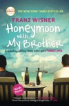 Honeymoon with My Brother - Franz Wisner, Berliani M. Nugrahani