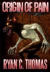 Origin of Pain - Ryan C. Thomas
