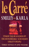 Smiley versus Karla: Tinker, Tailor, Soldier, Spy / The Honourable Schoolboy / Smiley's People - John le Carré