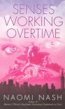 Senses Working Overtime - Naomi Nash