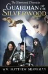 Guardian of the Silverwood - Matthew Graphman