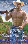 Laying Down The Law (#4, Cowboy Way) (The Cowboy Way) (Volume 4) - Becky McGraw
