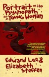 Portrait of the Psychopath as a Young Woman - Edward Lee