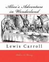 Alice's Adventure in Wonderland: Lewis Carroll - Lewis Carroll, Robert A. Murray