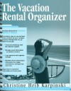 The Vacation Rental Organizer - Christine Hrib Karpinski, Christine Hrib-Karpinski