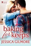 Baking for Keeps (Bachelor Bake-Off, #4) - Jessica Gilmore