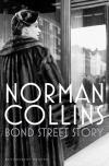 Bond Street Story - Norman Collins