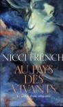 Au Pays Des Vivants - Nicci French, François Rosso
