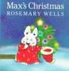 Max's Christmas (Max & Ruby) - Rosemary Wells