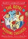 The Royal Wedding Crashers (Royal Babysitters) - Clémentine Beauvais, Becka Moor