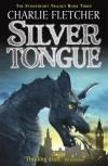 Stoneheart 3: Silvertongue: Silvertongue: No. 3 - Charlie Fletcher