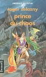 Prince du chaos (Le Cycle des princes d'Ambre, #10) - Roger Zelazny, Luc Carissimo