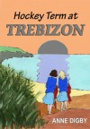 Hockey Term at Trebizon - Anne Digby