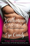 Eye Candy: HarperImpulse Contemporary Romance - Katherine Garbera