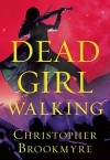 Dead Girl Walking - Christopher Brookmyre