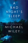A Bad Night's Sleep - Michael Wiley