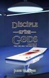 Discipline of the Gods (The Theurgy Revolution 2) - James Val'Rose