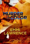 Murder in Color - Emmi Lawrence