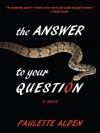 The Answer To Your Question - Paulette Bates Alden