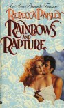 Rainbows and Rapture - Rebecca Paisley