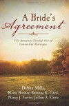 A Bride's Agreement: Five Romances Develop Out of Convenient Marriages - Ramona K. Cecil, Elaine Bonner, Nancy J. Farrier, DiAnn Mills, JoAnn A. Grote