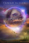 Prophecy Accepted - Tamar Sloan