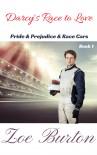 Darcy's Race to Love (Pride & Prejudice & Racecars) (Volume 1) - Zoe Burton