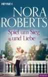 Spiel um Sieg und Liebe - Nora Roberts