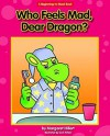 Who Feels Mad, Dear Dragon? (Dear Dragon: Beginning-to-Read Book) - Margaret Hillert, Jack Pullan