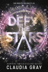Defy the Stars - Claudia Gray