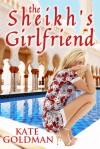 The Sheikh's Girlfriend - Kate Goldman