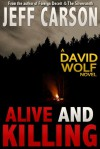Alive and Killing (David Wolf #3) - Jeff Carson