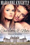 Charlotte & Nate (Royals of Valleria #4) - Marianne Knightly
