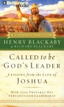 Called to Be God's Leader: Lessons from the Life of Joshua (Biblical Legacy) - Henry T. Blackaby;Richard Blackaby