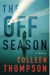 The Off Season - Colleen Thompson