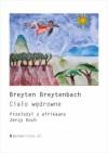 Ciało wędrowne - Breyten Breytenbach, Jerzy Koch